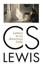 Letters to an American Lady - C S Lewis