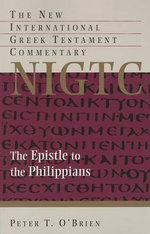 The Epistle to the Philippians : A Commentary on the Greek Text - Peter T O'Brien