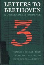 Letters to Beethoven and Other Correspondence : North American Beethoven Studies Series - Theodore Albrecht
