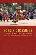 Border Crossings : Transnational Americanist Anthropology