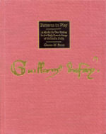 Patterns in Play : A Model for Text Setting in the Early French Songs of Guillaume Dufay - Graeme M. Boone