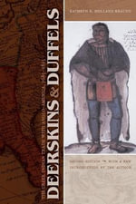 Deerskins and Duffels : The Creek Indian Trade with Anglo-America, 1685-1815 - Kathryn E.Holland Braund