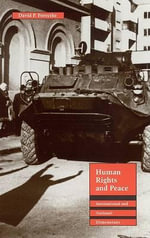 Human Rights and Peace : International and National Dimensions - David P. Forsythe