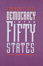 Democracy in the Fifty States : Globalization, the Web, and the Race for the White... - Kim Q. Hill