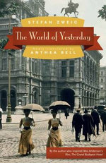 The World of Yesterday : Clinton Jencks and Mexican-American Unionism in th... - Stefan Zweig