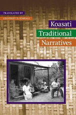 Koasati Traditional Narratives : Studies in the Anthropology of North American Indians - Geoffrey D. Kimball
