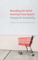 Remaking the North American Food System : Strategies for Sustainability