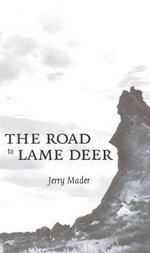 The Road to Lame Deer - Jerry Mader