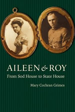 Aileen and Roy : From Sod House to State House - Mary Grimes