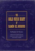 The Gold Rush Diary of Ramon Gil Navarro - Ramon Gil Navarro