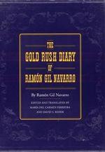 The Gold Rush Diary of Ramon Gil Navarro - Ramon Gil Navarro