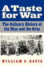 A Taste for War : The Culinary History of the Blue and the Gray - William C. Davis