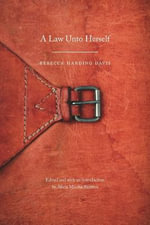 A Law Unto Herself - Rebecca Harding Davis