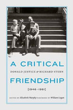 A Critical Friendship : Donald Justice and Richard Stern, 1946-1961