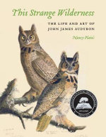 This Strange Wilderness : The Life and Art of John James Audubon - Nancy Plain