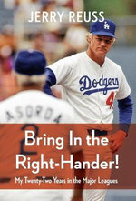 Bring In the Right-Hander! : My Twenty-Two Years in the Major Leagues - Jerry Reuss