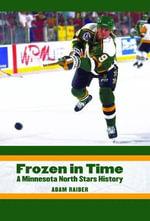 Frozen in Time : A Minnesota North Stars History - Adam Raider
