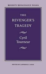 The Revenger's Tragedy : Regents Renaissance drama - Cyril Tourneur