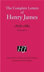 The Complete Letters of Henry James, 1878-1880 : Volume 1 - Henry James