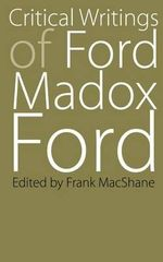 Critical Writings of Ford Madox Ford : Bison Book - Ford Madox Ford