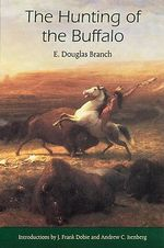 The Hunting of the Buffalo : A Social History of Hunting in Colonial Kenya - E.Douglas Branch
