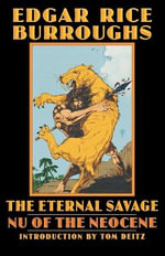 The Eternal Savage : Nu of the Neocene - Edgar Rice Burroughs
