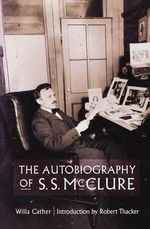 The Autobiography of S.S. McClure - Willa Cather