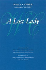 A Lost Lady : Willa Cather Scholarly Edition - Willa Cather