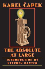The Absolute at Large - Karel Capek