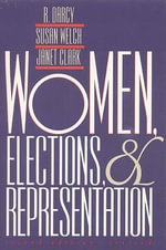 Women, Elections and Representation : Women & Politics - R. Darcy