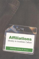 Affiliations : Identity in Academic Culture - Jeffrey R.Di. Leo
