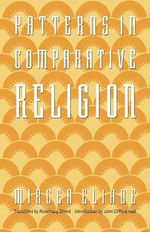 Patterns in Comparative Religion - Mircea Eliade