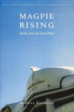 Magpie Rising : Sketches from the Great Plains - Merrill Gilfillan