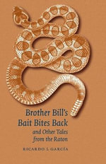 Brother Bill's Bait Bites Back and Other Tales from the Raton - Ricardo L. Garcia
