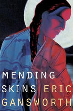 Mending Skins : Native Storiers: A Series of American Narratives - Eric Gansworth
