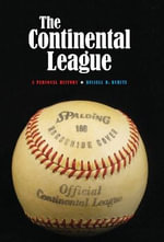 The Continental League : A Personal History - Russell D. Buhite