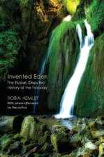 Invented Eden : The Elusive, Disputed History of the Tasaday - Robin Hemley