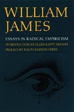 Essays in Radical Empiricism - William James