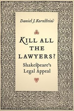 Kill All the Lawyers? : Shakespeare's Legal Appeal - Daniel J. Kornstein
