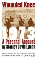 Wounded Knee, 1973 : A Personal Account - Stanley David Lyman