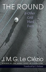 The Round & Other Cold Hard Facts - J. M. G. Le Clezio