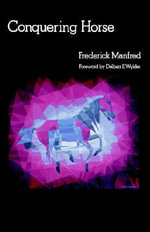 Conquering Horse : The Buckskin man tales - Frederick Manfred
