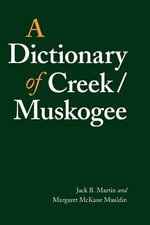A Dictionary of Creek/Muskogee : A Filmography and Bibliography - Jack B. Martin