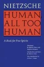 Human, All Too Human : A Book for Free Spirits - Friedrich Wilhelm Nietzsche