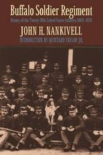 Buffalo Soldier Regiment : History of the Twenty-Fifth United States Infantry, 1869-1926 - John H. Nankivell
