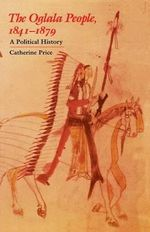 The Oglala People, 1841-1879 : A Political History - Catherine Price