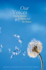 Our Voices : Native Stories of Alaska and the Yukon