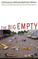The Big Empty : Contemporary Nebraska Nonfiction Writers