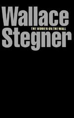 The Women on the Wall - Wallace Stegner