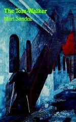 The Tom Walker - Mari Sandoz